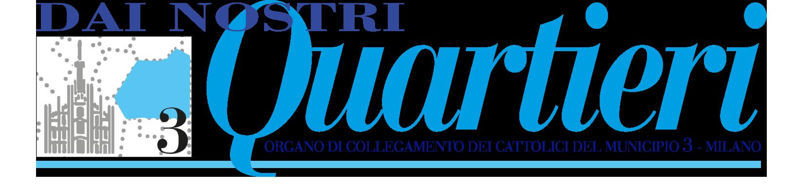 DAI NOSTRI QUARTIERI - Organo di collegamento del Municipio 3 di Milano